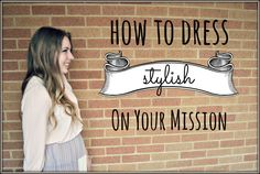 fashion for sister missionaries  @Anna Totten Totten Faunce Skousen