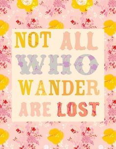 I would really like this hanging in my house!  Not all who wander are lost by thewheatfield on Etsy, $18.00