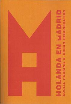 Holanda en Madrid : social housing and urban regeneration / [editores = editors, Sergio Martín Blas, Maite García Sanchis, Lucila Urda Peña].-- Madrid : Mairea, 2014.