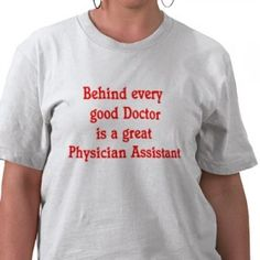 Behind Every good Doctor is a GREAT Physician Assistant Hilda I found this one that you had pinned Pa Career, Future Career, Physician Assistant School, Medical Assistant, Pa Medical, Pa School, School Humor, Pa Life, Name Games