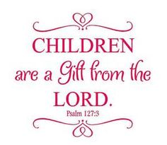 children are a blessing from the lord - Bing images