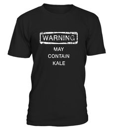 """# Warning May Contain Kale Shirt, Funny Cute Gift - Limited Edition .  Special Offer, not available in shops      Comes in a variety of styles and colours      Buy yours now before it is too late!      Secured payment via Visa / Mastercard / Amex / PayPal      How to place an order            Choose the model from the drop-down menu      Click on """"Buy it now""""      Choose the size and the quantity      Add your delivery address and bank details      And that's it!      Tags: You munch on kale…"""