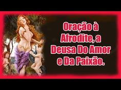 Oração à Afrodite, a Deusa Do Amor e Da Paixão