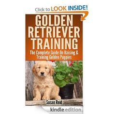 Amazon.com: Golden Retriever Training: Breed Specific Puppy Training Techniques, Potty Training, Discipline, and Care Guide eBook: Susan Rei...