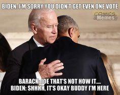 Comics And Memes - . Joe And Obama, Obama And Biden, Joe Biden, Election Memes, Funny Mems, Great Memes, Political Memes, How To Apologize, Gaming Memes
