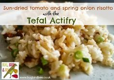 Sun-Dried Tomato And Spring Onion Risotto With The Tefal Actifry Cooking On A Budget, Budget Meals, Budget Recipes, Tefal Actifry, Actifry Recipes, Rice Dishes, Sun Dried, Air Fryer Recipes, Plant Based Recipes
