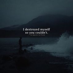 I destroyed myself so you couldn't. via (http://ift.tt/2kx1kMW)