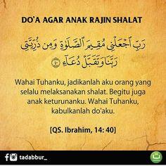 Doa agar anak rajin shalat Hijrah Islam, Doa Islam, Islamic Inspirational Quotes, Islamic Quotes, Doa Ibu, Muslim Religion, Pray Quotes, Just Pray, Learn Islam