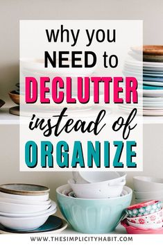 When our stuff gets out of hand it is common to want to focus on organization and how to best organize your things. But that won't solve your stuff problem. It's a temporary fix. Read on for why you need to declutter first in order to create lasting change in your home. #less #simplify #declutter #organize #minimalism