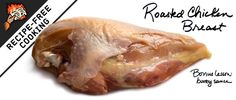 The Basics: How to Make Roasted Chicken Breast - this has become a staple recipe.  So easy and soooo good.