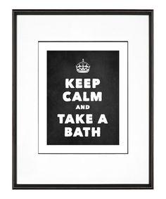 Look what I found on #zulily! 'Keep Calm' Bath Chalkboard Print #zulilyfinds