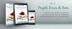 COMO TER UM MUNDO MELHOR: Nutricionista inova na criação de e-book com receitas de doces saudáveis