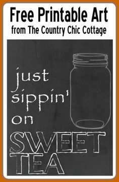 Grab your free printable art by clicking over to the source.  A mason jar chalkboard art printable that you don't want to miss.  Don't you wish you were just sippin' on sweet tea?