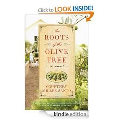 """My book, inspired by my great-grandmother and the other matriarchs in my family is only $1.99 at Amazon.  Named New and Noteworthy by USA Today and a Redbook book of the month.  """"In a debut that takes a wry look at our obsession with ageing and its elixirs, Santo also raises interesting questions about the nature of family bonds."""" —Daily Mail  The Roots of the Olive Tree: Courtney Miller Santo: Amazon.com: Kindle Store"""