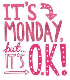 Oh, Monday...