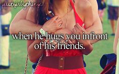 Favorite Thing: Hugging you in front of his friends :)