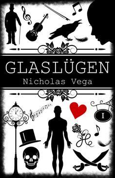 Nicholas Vegas' dritter Roman Glaslügen. Reinschauen lohnt sich!