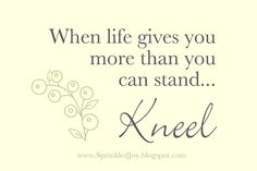 when life gives you more than you can stand printable