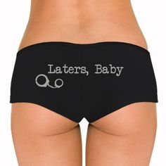 Laters, Baby! Customize these sexy hot shorts for your baby!