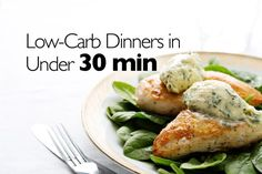 Low-Carb Dinners in Under 30 Minutes