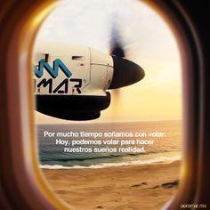 Por mucho tiempo soñamos con volar. Hoy, podemos volar para hacer nuestros sueños realidad.