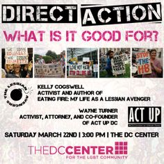 Join us 3/22 as we discuss direct action protests in DC. #LGBT #DC #actup #lesbianavengers #equality #gayindc