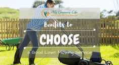 Benefits to Choose a Good Lawn Mowing Service