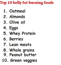 Top 10 fat burning foods. Can't have 1 or 8 and can't stand 6 but the rest sounds nice and easy! :D