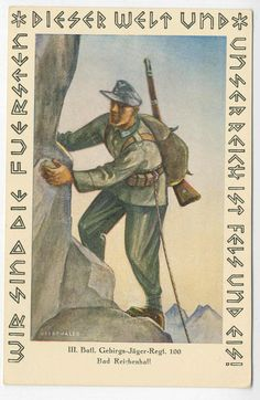 """German Mountain trooper art PC from III Battalion Gebrisjaeger regiment 100 Bad Reichenhall """"We are the lords of this world, and it is rich with rock and ice!""""."""