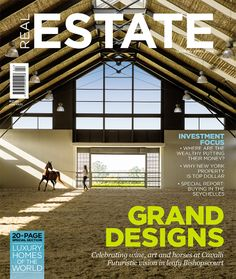 Grand designs for grand lifestyles: a look at wine, art and horses. Wine Art, New Property, Grand Designs, Futuristic, Luxury Homes, Investing, Real Estate, Horses, Magazine