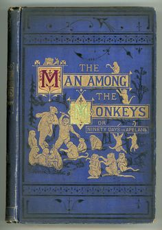 The Man Among the Monkeys: Or, Ninety Days In Apeland ~ 1873