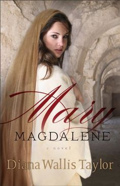 Mary Magdalene: A Novel by Diana Wallis Taylor. $10.27. Author: Diana Wallis Taylor. Publisher: Revell (June 1, 2012). 304 pages