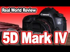 """Canon EOS 5D Mark IV """"Real World Review"""": Revolutionary or Evolutionary? - YouTube"""