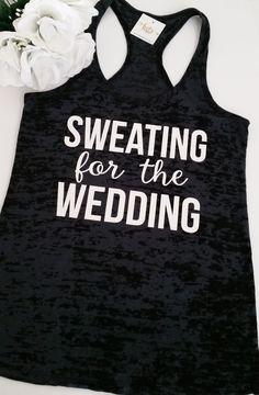 Sweating for the Wedding Burnout Tank Top- Workout Tank- Bride Tank- Fitness Tank- Mrs- Running Tank. Gym Tank. Exercise Shirt. Wedding Day