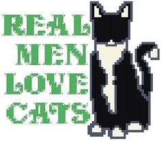 Real Men Love Cats  Cross Stitch Pattern  by RagingStitches, $4.00 sayings