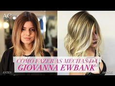 Como Fazer As Mechas da Giovanna Ewbank - YouTube