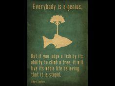 Everybody is a genius, by Albert Einstein