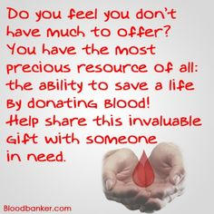A blood donation is the most precious resource for someone's life. bloodbanker.com