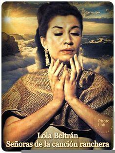 Nuestra Lola Beltrán: de El Rosario Sinaloa para el mundo y la eternidad.