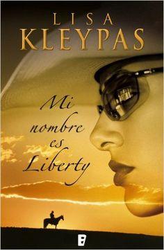 Mi nombre es Liberty (B DE BOOKS) eBook: Lisa Kleypas: Amazon.es: Tienda Kindle