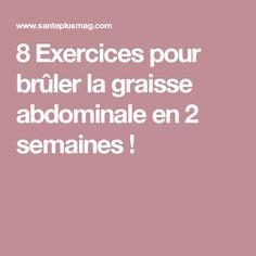 8 Exercices pour brûler la graisse abdominale en 2 semaines ! Physique, At Home Workouts, Health Fitness, Exercise, Diet, Sports, Plein Air, Site Officiel, Moment