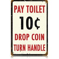 Pay Toilet Tin Sign: Another thing today's kids will never believe. #retro #vintage  http://www.retroplanet.com/PROD/27771