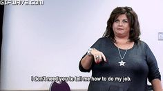 A reaction from Abby Lee Miller for every occasion - Dance Moms Abby Lee, Dont Need You, Show Dance, Dance Moms, These Girls, Workplace, Kendall, Lee Miller, Celebrities
