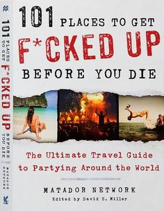 What Are You Waiting For? Looking for a guidebook that isn't full of tired, lame, or even BS travel information? 101 Places to Get Fucked Up Before You Die brings together the most irreverent and legit accounts of drinking, night. Spring Break Party, Spring Break Trips, Party Summer, Spring Time, Best Spring Break Destinations, Travel Destinations, Spring Break Quotes, Broken Pictures, Spring Breakers