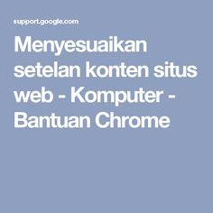 Menyesuaikan setelan konten situs web - Komputer - Bantuan Chrome
