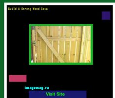 Build A Strong Wood Gate 205005 - The Best Image Search