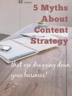Ashley Brooks Editorial Services 5 Myths You Believe About Content Strategies (That Are Dragging Down Your Business) - Ashley Brooks Editorial Services