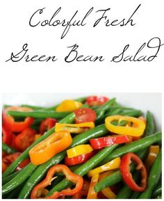 This Colorful Fresh Green Bean Salad is delicious, easy to make, and is the