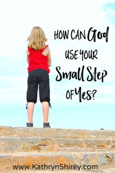 """Feel like what God's prompting you to do is beyond your abilities, impossible, or outrageous? Take one small step toward """"yes"""" and see what He can do through your small step of obedience."""