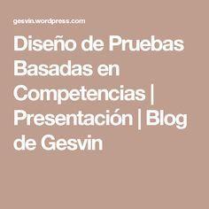 Diseño de Pruebas Basadas en Competencias   Presentación   Blog de Gesvin